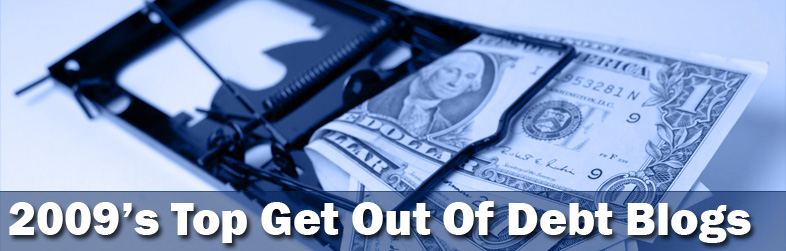 Top 50 Get Out Of Debt Blogs To Watch In 2009